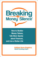 Breaking Money Silence®: How to Shatter Money Taboos, Talk More Openly about Finances, and Live a Richer Life
