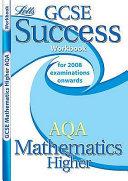 Gcse Success Workbook Aqa Maths Higher (2010