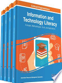 Information and Technology Literacy: Concepts, Methodologies, Tools, and Applications  : Concepts, Methodologies, Tools, and Applications