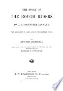 The Story of the Rough Riders  1st U  S  Volunteer Cavalry