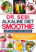 Dr  Sebi Alkaline Diet Smoothie Recipes Food Book