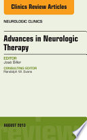 Advances in Neurologic Therapy, An issue of Neurologic Clinics,