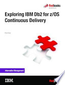 Exploring IBM Db2 for z/OS Continuous Delivery