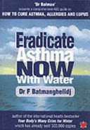 Eradicate Asthma Now with Water