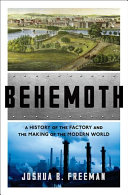 link to Behemoth : a history of the factory and the making of the modern world in the TCC library catalog