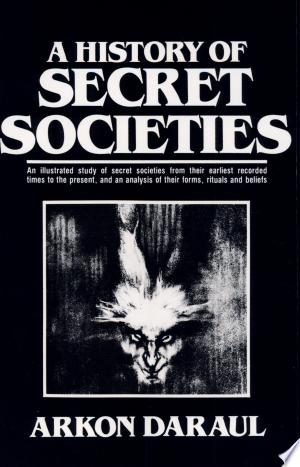 Download A History of Secret Societies Free Books - Books