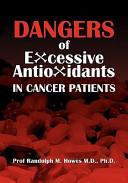 Dangers of Excessive Antioxidants in Cancer Patients