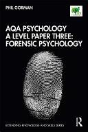 AQA Psychology A Level Paper Three  Forensic Psychology