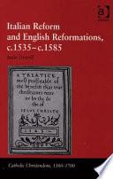 Italian Reform and English Reformations  C 1535 c 1585