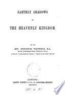 Earthly Shadows Of The Heavenly Kingdom Book PDF