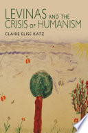 Levinas And The Crisis Of Humanism Book PDF