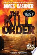 The Kill Order (Maze Runner, Book Four; Origin) image