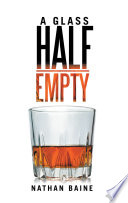 A Glass Half Empty