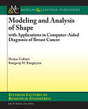 Modeling and Analysis of Shape with Applications in Computer aided Diagnosis of Breast Cancer