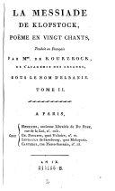 La Messiade de Klopstock, poeme en vingt chants ; Traduit en Francais par Mme. de Kourzrock, de L'Academie des Arcades, sous le nom d'elbanie
