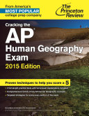 Cracking the AP Human Geography Exam  2015 Edition