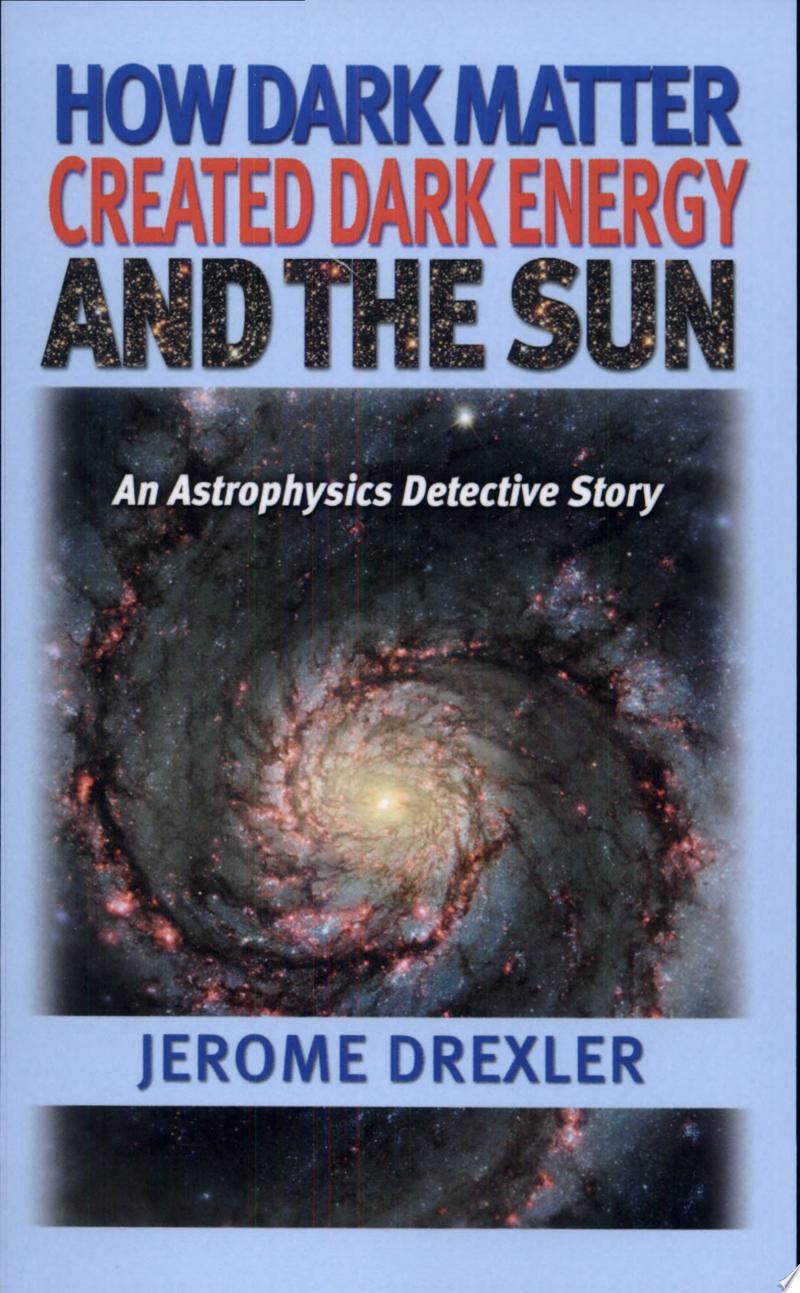 How Dark Matter Created Dark Energy and the Sun banner backdrop