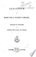 Catalogue Of Books For A Pastor S Library