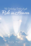 The Whirling White Light Ride in Heaven