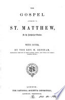 The Gospel according to st. Matthew, in the authorized version, with notes by W. Benham