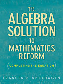 The Algebra Solution to Mathematics Reform