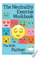 The Neutrality Exercise Workbook - The Birth Partner