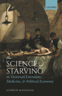 The Science of Starving in Victorian Literature  Medicine  and Political Economy