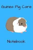 Guinea Pig Care Notebook