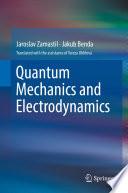 Quantum Mechanics and Electrodynamics Book