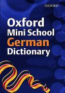 Oxford Mini School German Dictionary  2007 Edition