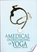 A Medical Understanding of Yoga