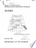 List of U S  Geological Survey Geologic and Water supply Reports and Maps for Alaska Book