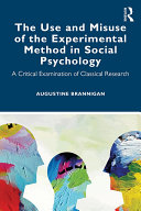 The Use and Misuse of the Experimental Method in Social Psychology