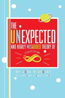 The Unexpected and Highly Misguided Theory of Everything