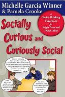 Socially Curious and Curiously Social
