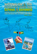 Nationalism in the Era of Globalisation-Issues from Guyana and the Bahamas