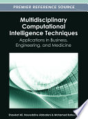 Multidisciplinary Computational Intelligence Techniques: Applications in Business, Engineering, and Medicine