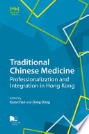 Traditional Chinese Medicine   Professionalization and Integration in Hong Kong