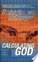 """Calculating God: A Novel"" by Robert J. Sawyer"