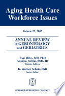 Annual Review Of Gerontology And Geriatrics Volume 25 2005