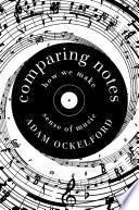 Comparing Notes  How We Make Sense of Music Book PDF