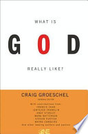 What Is God Really Like  Expanded Edition