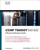 CCNP TSHOOT 642 832 Official Cert Guide