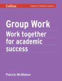 Group work : work together for academic success