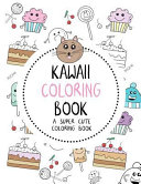 Kawaii Coloring Book  a Super Cute Coloring Book