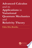 Advanced Calculus and its Applications in Variational Quantum Mechanics and Relativity Theory