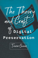 Pdf The Theory and Craft of Digital Preservation