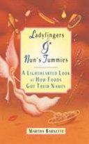 Ladyfingers and Nun s Tummies