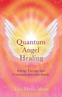 Quantum Angel Healing  Energy Therapy and Communication with Angels