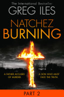 Natchez Burning: Part 2 of 6 (Penn Cage, Book 4)